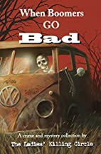 When Boomers Go Bad by Joan Boswell