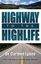Highway To The Highlife by Dr. Carmen Lynne