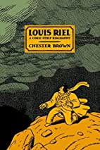 Louis Riel : a comic-strip biography by…