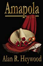 Amapola by Alen R. Heywood