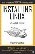 Installing Linux on a Dead Badger by Lucy A.…