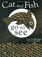 Cat and Fish Go to See by Joan Grant