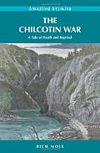 The Chilcotin War: A Tale of Death and…
