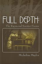 Full Depth: The Raymond Knister Poems by…