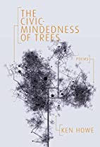 The Civic-mindedness of Trees by Ken Howe