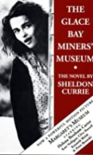 The Glace Bay Miners' Museum: The novel by…