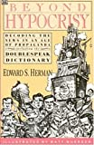 Herman, Edward S.: Beyond Hypocrisy: Decoding the News in an Age of Propaganda, Including the Doublespeak Dictionary