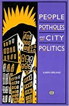 People, Potholes and City Politics by Karen…