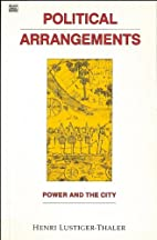 Political Arrangements: Power and the City…