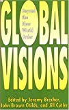 Brecher, Jeremy: GLOBAL VISIONS