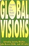 Brecher, Jeremy: GLOBAL VISIONS