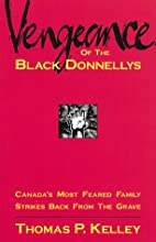 Vengeance of the Black Donnellys by Thomas…