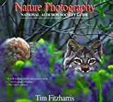 Fitzharris, Tim: Nature Photography: National Audubon Society Guide