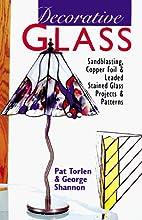 Decorative Glass: Techniques * Projects *…