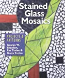 Torlen, Pat: Stained Glass Mosaics: Projects & Patterns