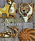 Artistic Intarsia Projects by Garnet Hall