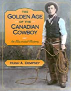 The Golden Age of the Canadian Cowboy: An…