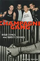 The Champagne Gang: High Times and Sweet…