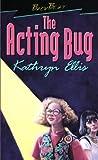Ellis, Kathryn: Acting Bug