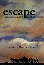 Escape: Adventures of a Loyalist Family by…