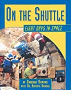 On the Shuttle: Eight Days in Space by…