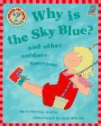 Ripley, Catherine: Why Is the Sky Blue?: And Other Outdoor Questions