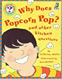 Ripley, Catherine: Why Does Popcorn Pop?: and Other Kitchen Questions (Questions and Answers Storybook)