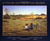 Bouchard, David: If You're Not from the Prairie