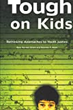 Gordon, Ross: Tough on Kids: Rethinking Approaches to Youth Justice