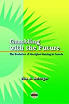 Gambling With the Future: The Evolution of…