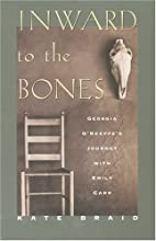 Inward to the Bones by Kate Braid