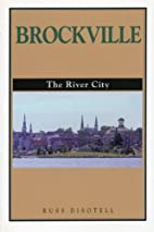 Brockville : the river city by Russ Disotell