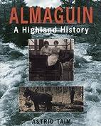 Almaguin: A Highland History by Astrid Taim