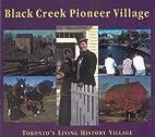 Black Creek Pioneer Village by Nick Mika