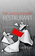 The Lucky Elephant Restaurant by Garry Ryan