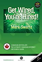 Get wired, you're hired by Mark Swartz