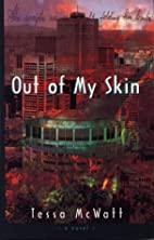 Out of My Skin by Tessa McWatt