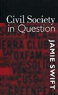 Civil Society in Question by Jamie Swift