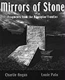 Angus, Charlie: Mirrors of Stone: Fragments from the Porcupine Frontier
