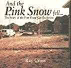 And the Pink Snow Fell: The Story of the…