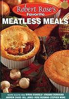 Meatless Meals (Robert Rose's Favorite)…
