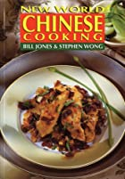 New World Chinese Cooking by Bill Jones