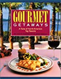 Permenter, Paris: Gourmet Getaways: A Taste of North America's Top Resorts