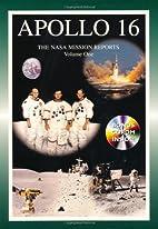 Apollo 16: The NASA Mission Reports, Volme 1…