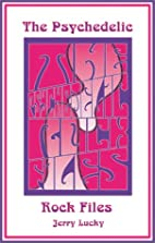 The Psychedelic Rock Files by Jerry Lucky