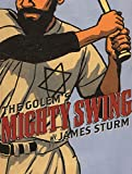 Sturm, James: The Golem's Mighty Swing