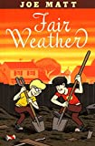 Matt, Joe: Fair Weather