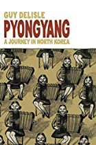 Pyongyang: A Journey in North Korea by Guy…