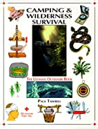 Camping & Wilderness Survival by Paul…