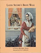 Laura Secord's Brave Walk by Connie Brummel…